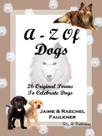 A-Z Of Dogs by Jaime & Raechel Faulkner