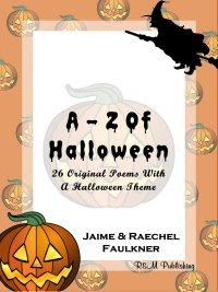 A-Z Of Halloween by Jaime & Raechel Faulkner