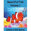 Beautiful Fish (Volume 1) by Celeste & Zuli Marino