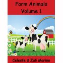 Farm Animals (Volume 1) by Celeste & Zuli Marino
