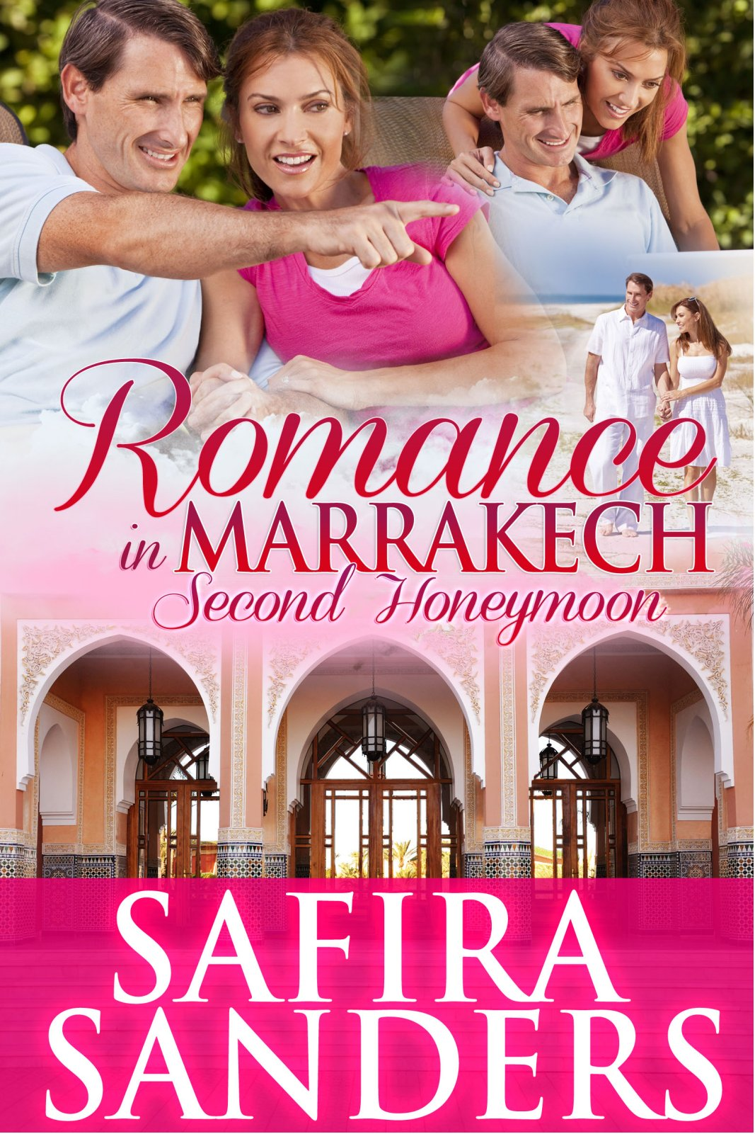 Romance In Marrakech - Second Honeymoon by Safira Sanders