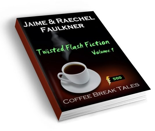 Twisted Flash Fiction Volume 1